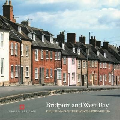 [(Bridport and West Bay: The Buildings of the Flax and Hemp Industry )] [Author: Mike Williams] [Nov-2007]