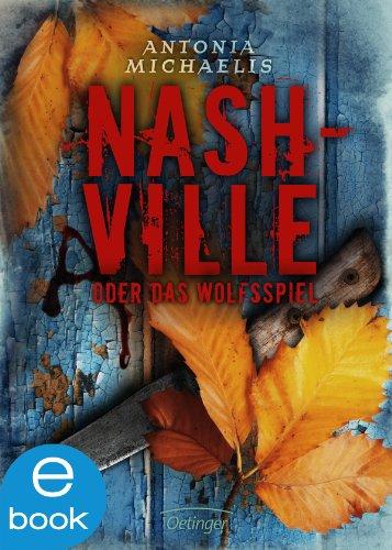 Nashville oder Das Wolfsspiel von [Michaelis, Antonia]