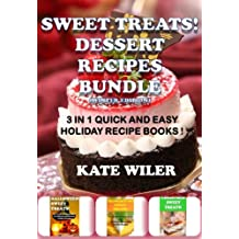 Sweet Treats! Dessert Recipes Bundle (Winter Edition Book 1) (English Edition)