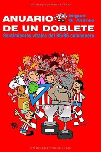 Anuario de un Doblete: Sentimientos vitales del 95/96 colchonero por Miguel G. Andreo