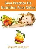 Guía Práctica De Nutrición Para Niños
