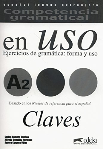 Competencia gramatical en uso A2 - libro de claves (Gramática - Jóvenes Y Adultos - Competencia Gramatical En Uso - Nivel A2) por Alfredo González Hermoso