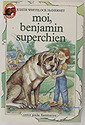 Moi, benjamin superchien. collection castor poche n° 110