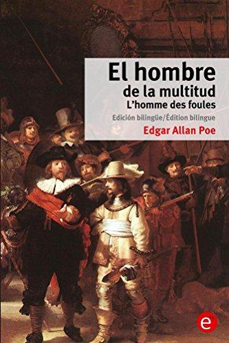 El hombre de la multitud/L'homme des foules: Edición bilingüe/Édition bilingue por Edgar Poe