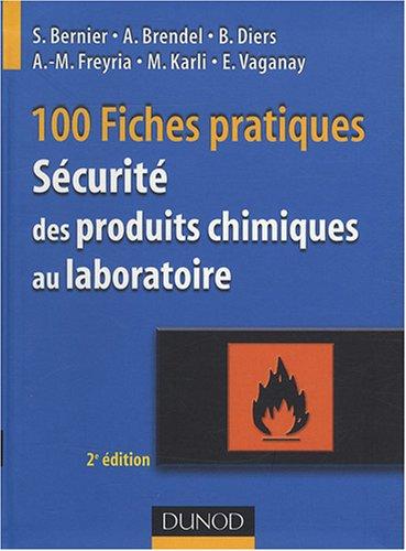 Sécurité des produits chimiques au laboratoire : 100 fiches pratiques par Stéphane Bernier
