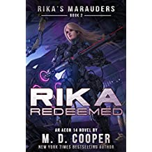 Rika Redeemed: A Tale of Mercenaries, Cyborgs, and Mechanized Infantry (Aeon 14: Rika's Marauders Book 2) (English Edition)