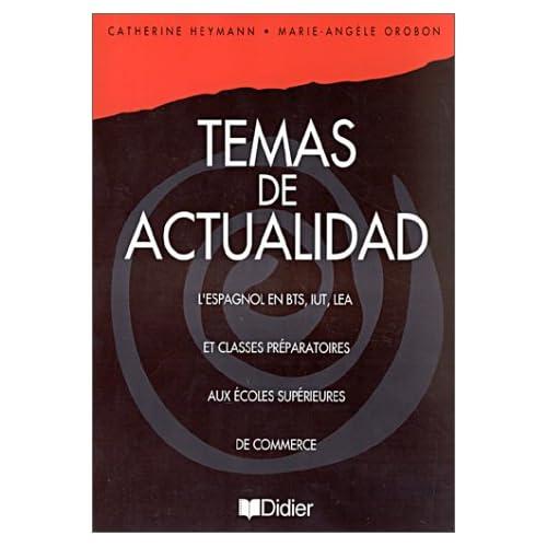 Temas de actualidad : L'espagnol en BTS, IUT, LEA, et classes préparatoires aux écoles supérieures de commerce
