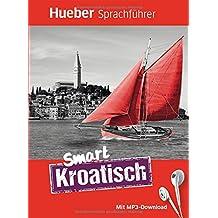 Smart Kroatisch: Buch mit MP3-Download