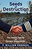 Seeds of Destruction: The Hidden Agenda of Genetic Manipulation