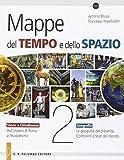 Mappe Del Tempo E Dello Spazio. Storia E Cittadinanza. Geografia. Per Le Scuole Superiori: 2