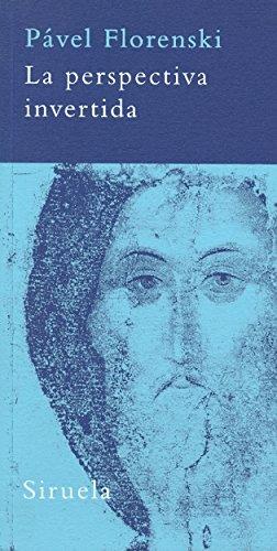 La perspectiva invertida (La Biblioteca Azul serie mínima) por Pável Florenski