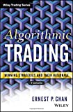 Algorithmic Trading: Winning Strategies and Their Rationale (Wiley Trading Series)