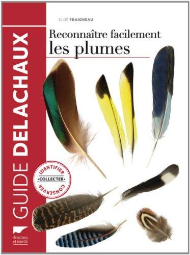 Reconnaître facilement les plumes. Identifier, collecter, conserver