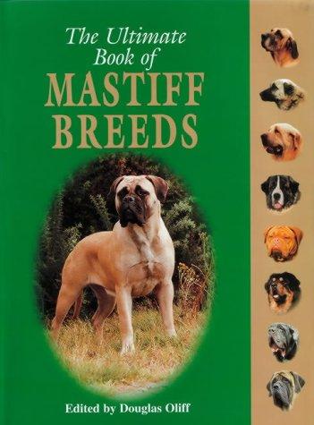 The Ultimate Book of Mastiff Breeds (Billig Haustiere Für Kinder)