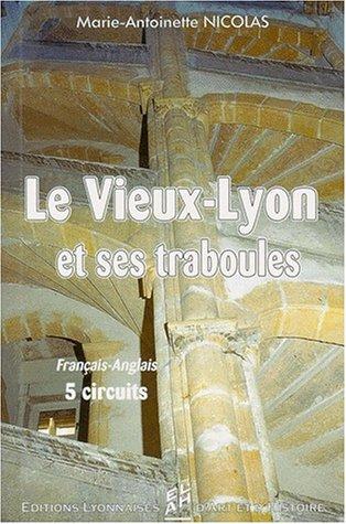LE VIEUX LYON ET SES TRABOULES. : Edition bilingue français-anglais par Marie-Antoinette Nicolas