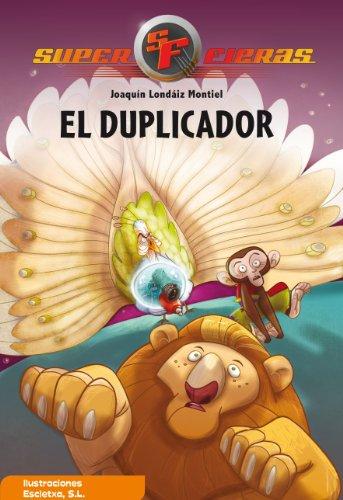 El duplicador (Serie Superfieras 2) por Joaquín Londáiz Montiel