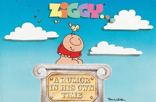 Ziggy...A Rumor in His Own Time by Tom Wilson (1992-01-01)