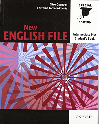 New English File Intermediate Plus: Student's Book (New English File Second Edition)