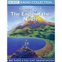 The Eagle of the Ninth: A BBC Radio 4 Full-cast Dramatisation (BBC Radio Collection)