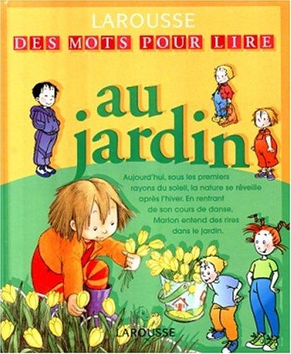 Jardin (Des mots pour lire) por Librairie Larousse