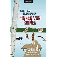 Finnen von Sinnen: Von einem, der auszog, eine finnische Frau zu heiraten