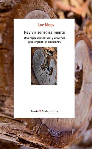 Revivir sensorialmente por Luc Nicon