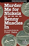 Murder Me for Nickels / Benny Muscles In