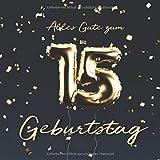 Alles Gute zum 15. Geburtstag: Gästebuch zum Eintragen mit 110 Seiten - Ballons Gold - Visufactum Bücher