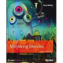 Mastering Blender 2nd (second) by Mullen, Tony (2012) Paperback