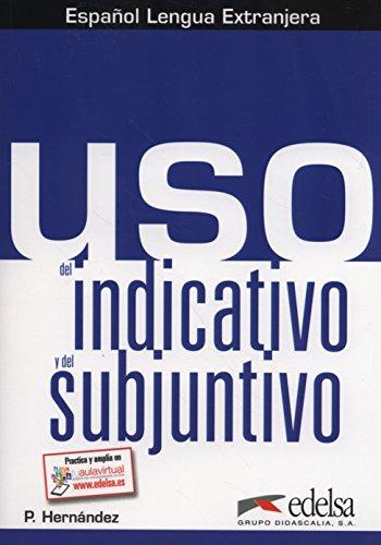 Uso del indicativo y el subjuntivo (Gramática - Jóvenes Y Adultos - Uso - Uso Del Indicativo Y El Subjuntivo)
