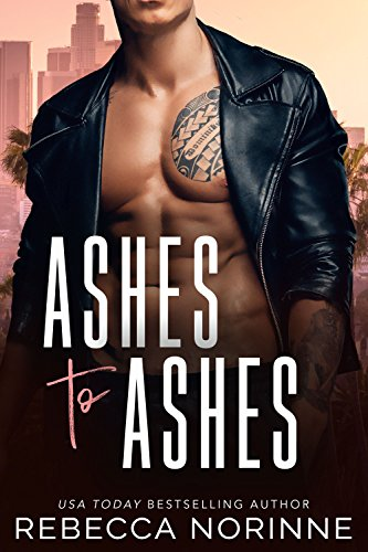 Ashes to Ashes (A Bad Boy Bodyguard Romance)