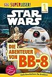 SUPERLESER! Star Wars™ Die Abenteuer von BB-8: 1. Lesestufe Sach-Geschichten für Leseanfänger