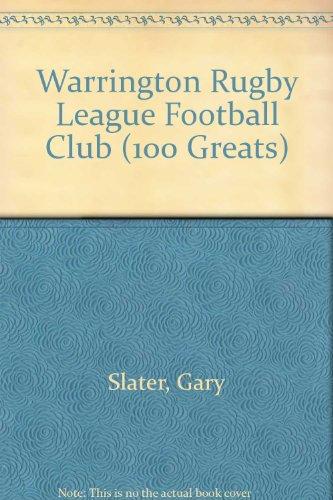 Warrington Rugby League Football Club (100 Greats) por Gary Slater