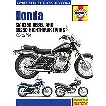 Honda CMX250 Rebel and CB250 Nighthawk Twins 1985 - 2009 (Haynes Service & Repair Manual)