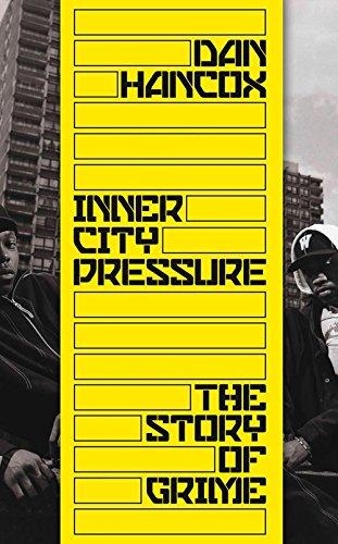 Inner City Pressure: The Story of Grime por Dan Hancox