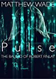 Pulse - The Ballad of Robert Finlay: 2nd Edition (re-edited version)
