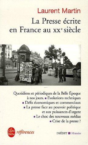 La Presse Ecrite En France Au Xxe Siecle (Ldp Ref.Inedits) par Laurent Martin