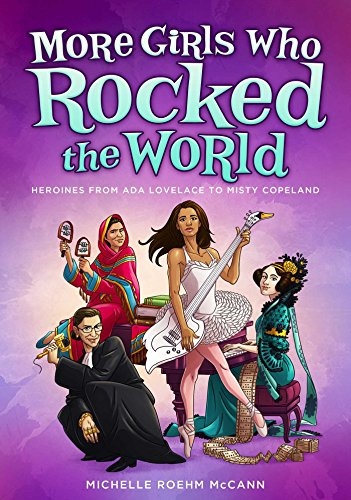 More Girls Who Rocked the World: Heroines from Ada Lovelace to Misty Copeland - Michelle Copeland