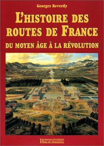 Histoire des routes de France du Moyen-Age à la Révolution