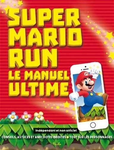 Super Mario Run : Le manuel ultime