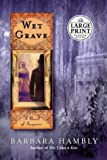 Wet Grave (Random House Large Print)