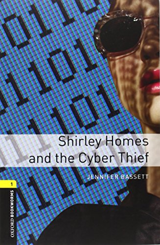 Oxford Bookworms Library: Oxford Bookworms 1. Shirley Homes and the Cyber Thief Pack