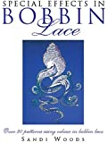 Special Effects in Bobbin Lace: Over 20 Patterns Using Colour in Bobbin Lace
