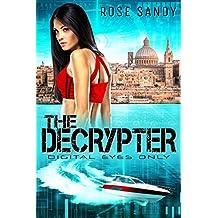 The Decrypter: Digital Eyes Only (Calla Cress Technothriller Series: Book 3) (English Edition)