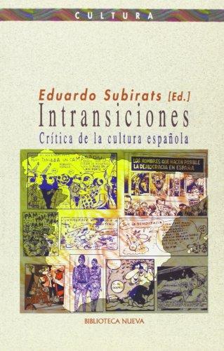 Intransiciones (Critica De La Cultura Española) por Eduardo Subirats