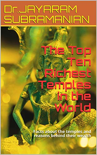 Top Ten Richest Temples In The World: Facts About The Temples And Reasons Behind Their Wealth