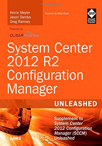 System Center 2012 R2 Configuration Manager Unleashed: Supplement to System Center 2012 Configuration Manager (SCCM) Unleashed por Kerrie Meyler