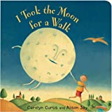 I Took the Moon for a Walk by Carolyn Curtis (2008-09-01)