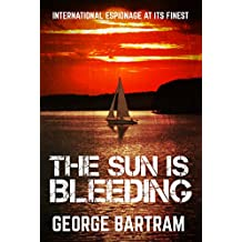 The Sun is Bleeding: Thrilling international espionage (English Edition)