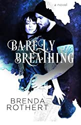 Barely Breathing by Brenda Rothert (2015-11-13)
